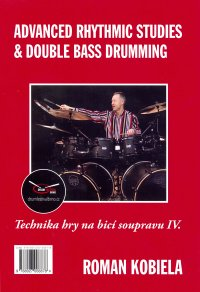 Advanced Rhythmic Studie s &Double Bass Drumming: Technika hry na bicí soupravu IV