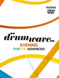 DRUMWAVE - Evening For The Advanced