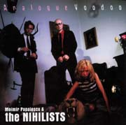MOIMIR PAPALESCU & THE NIHILISTS