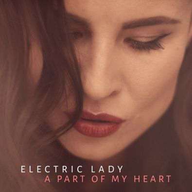 Electric Lady - A Part Of My Heart