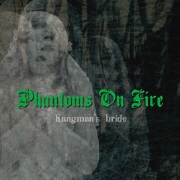 PHANTOMS ON FIRE: Hangman's Bride