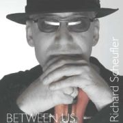 Richard Scheufler: Between Us