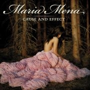 Maria Mena: Cause And Effect
