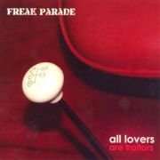Freak Parade: All Lovers Are Traitors