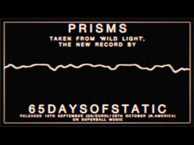VIDEO: 65daysofstatic - Prisms